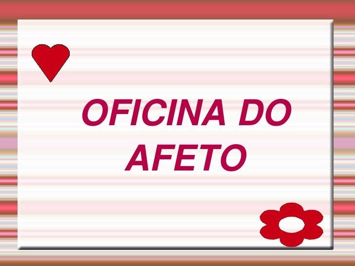 OFICINA DO AFETO