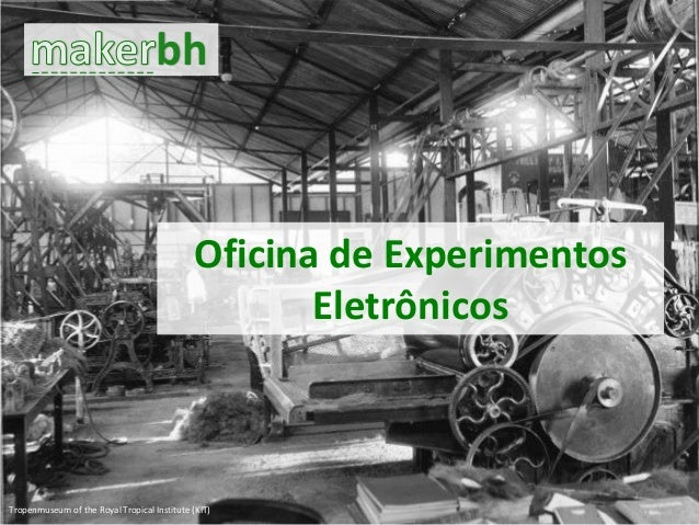 bh Tropenmuseum of the Royal Tropical Institute (KIT) Oficina de Experimentos Eletrônicos