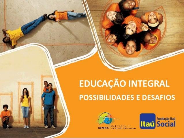 EDUCAÇÃO INTEGRAL POSSIBILIDADES E DESAFIOS