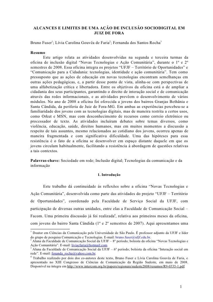 ALCANCES E LIMITES DE UMA AÇÃO DE INCLUSÃO SOCIODIGITAL EM                            JUIZ DE FORABruno Fuser1; Lívia Caro...
