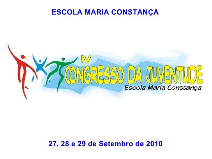 ESCOLA MARIA CONSTANÇA 27, 28 e 29 de Setembro de 2010