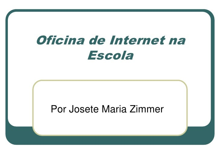 Oficina internet na escola for Oficina internet