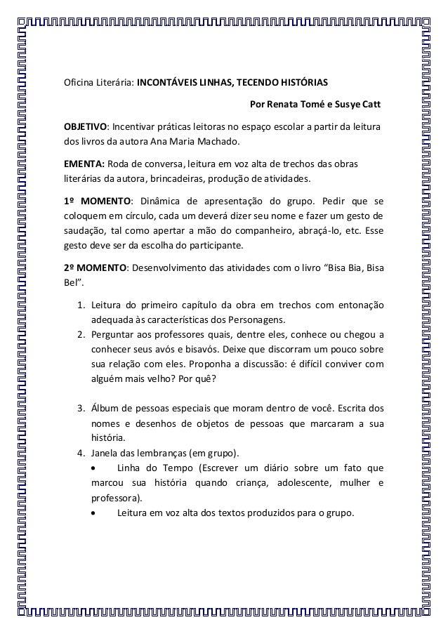 Oficina Literária: INCONTÁVEIS LINHAS, TECENDO HISTÓRIAS Por Renata Tomé e Susye Catt OBJETIVO: Incentivar práticas leitor...