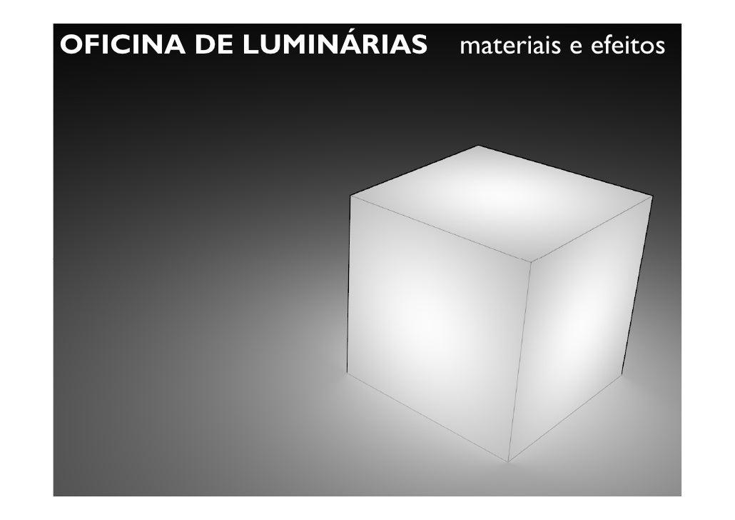 OFICINA DE LUMINÁRIAS   materiais e efeitos