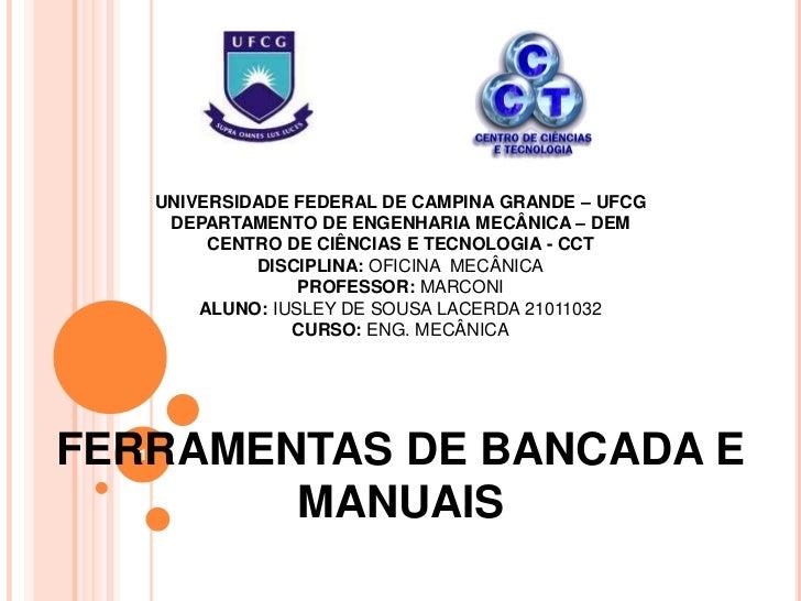 UNIVERSIDADE FEDERAL DE CAMPINA GRANDE – UFCG       DEPARTAMENTO DE ENGENHARIA MECÂNICA – DEM           CENTRO DE CIÊNCIAS...
