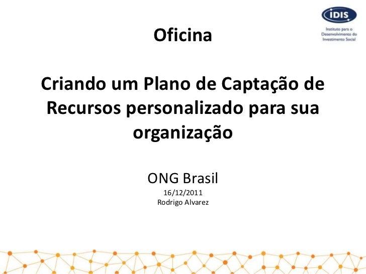 OficinaCriando um Plano de Captação deRecursos personalizado para sua          organização           ONG Brasil           ...