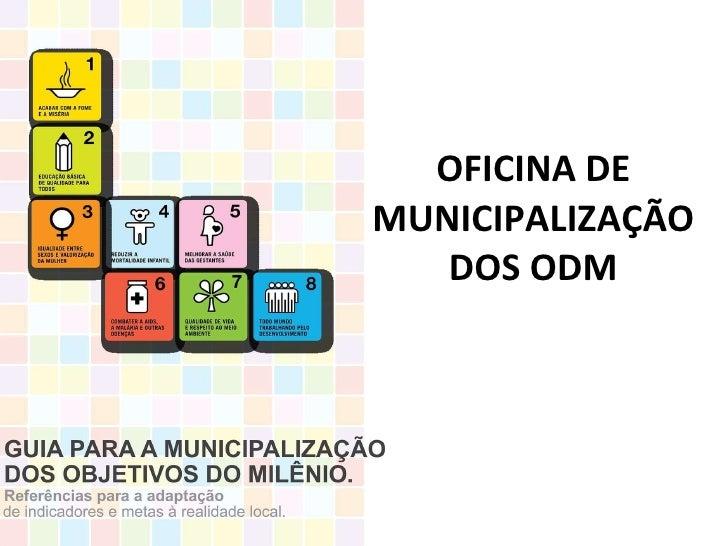 OFICINA DE MUNICIPALIZAÇÃO DOS ODM