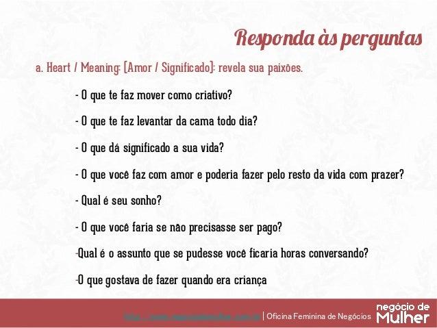 http://www.negociodemulher.com.br | Oficina Feminina de Negócios Responda às perguntas b. Gifts / Flow (Dom / Fluidez): r...