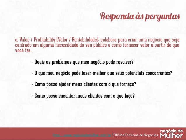 http://www.negociodemulher.com.br | Oficina Feminina de Negócios Responda às perguntas d. Skills / Tools (Competências / ...