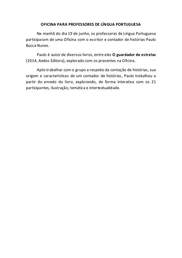 OFICINA PARA PROFESSORES DE LÍNGUA PORTUGUESA Na manhã do dia 19 de junho, os professores de Língua Portuguesa participara...