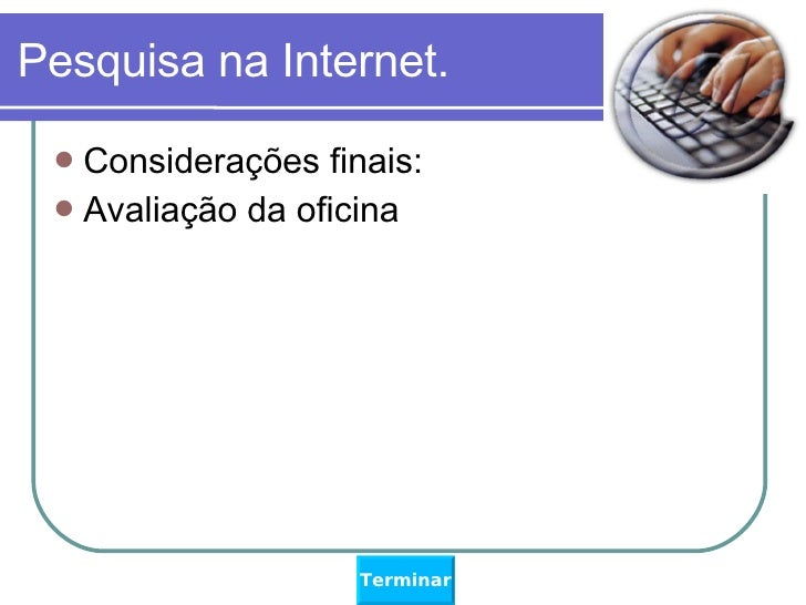 Oficina de pequisa na internet para docentes for Internet para oficinas