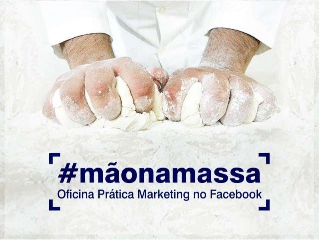 Oficina Prática Marketing no Facebook em Maringá #mãonamassa