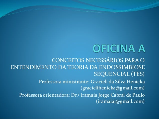 CONCEITOS NECESSÁRIOS PARA O ENTENDIMENTO DA TEORIA DA ENDOSSIMBIOSE SEQUENCIAL (TES) Professora ministrante: Gracieli da ...