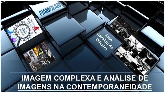 IMAGEM COMPLEXA E ANÁLISE DE  IMAGENS NA CONTEMPORANEIDADE