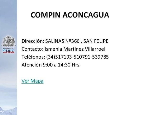 Dirección: SALINAS Nº366 , SAN FELIPE Contacto: Ismenia Martínez Villarroel Teléfonos: (34)517193-510791-539785 Atención 9...