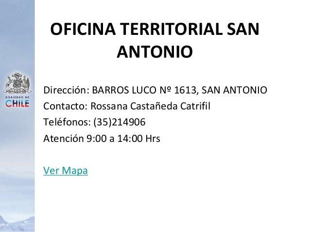 Dirección: BARROS LUCO Nº 1613, SAN ANTONIO Contacto: Rossana Castañeda Catrifil Teléfonos: (35)214906 Atención 9:00 a 14:...
