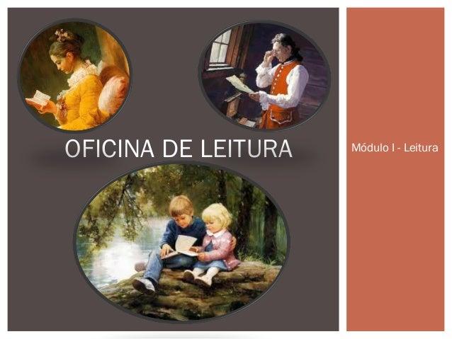 OFICINA DE LEITURA   Módulo I - Leitura
