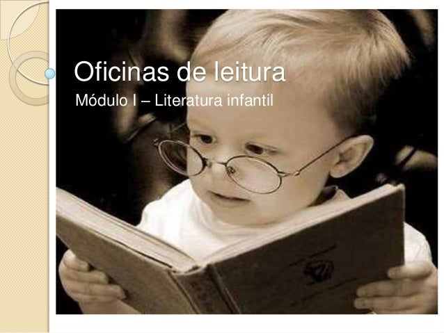 Oficinas de leituraMódulo I – Literatura infantil