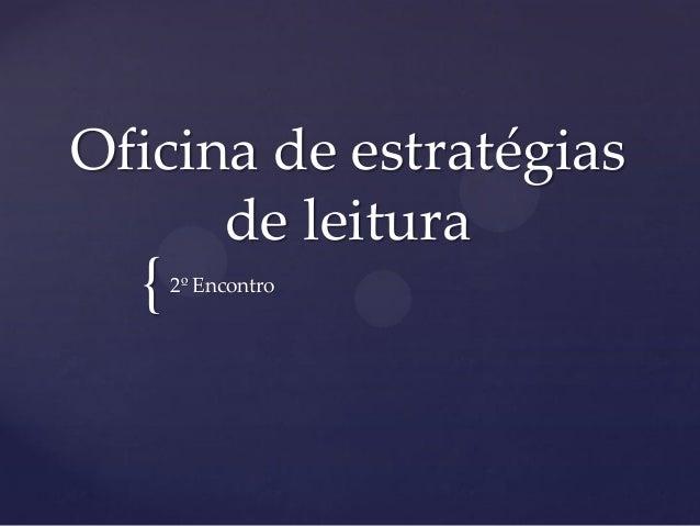 { Oficina de estratégias de leitura 2º Encontro