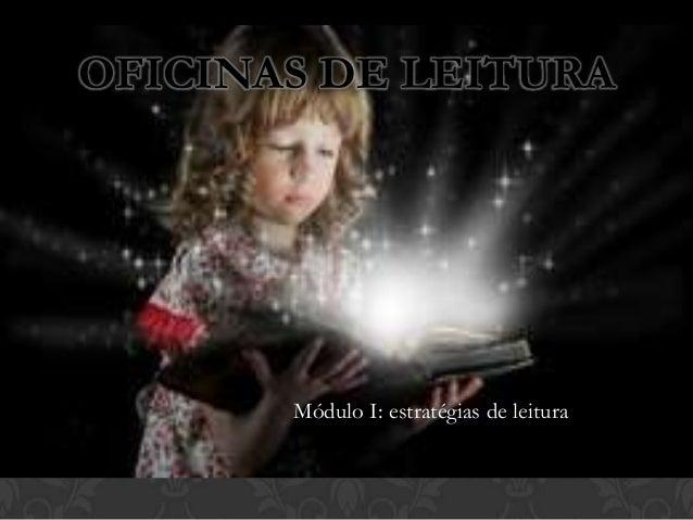 OFICINAS DE LEITURA       Módulo I: estratégias de leitura