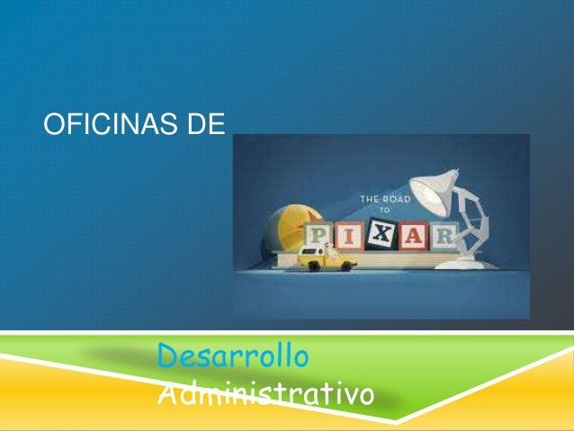 OFICINAS DE  Desarrollo Administrativo
