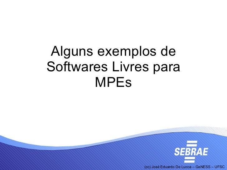 Alguns exemplos de Softwares Livres para MPEs