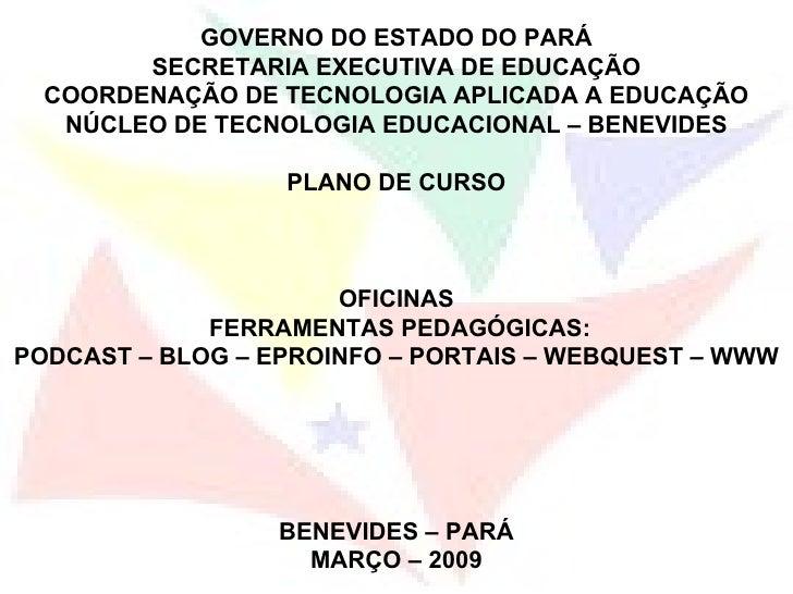 GOVERNO DO ESTADO DO PARÁ SECRETARIA EXECUTIVA DE EDUCAÇÃO COORDENAÇÃO DE TECNOLOGIA APLICADA A EDUCAÇÃO NÚCLEO DE TECNOLO...