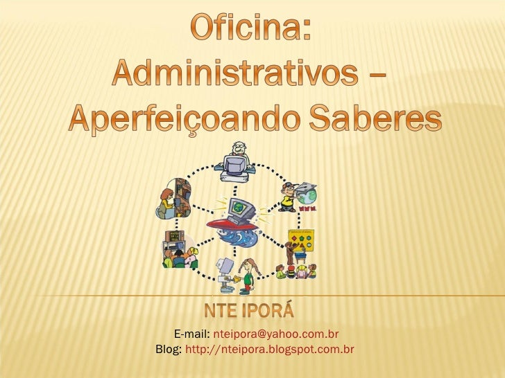 E-mail:  [email_address] Blog:  http://nteipora.blogspot.com.br