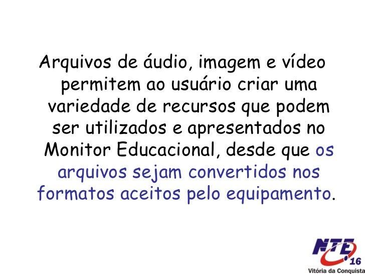 TV Pendrive (Monitor Educacional) - Conversão de Arquivos Slide 2