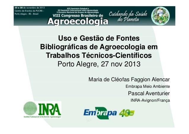 Uso Gestão de Fontes U e G tã d F t Bibliográficas de Agroecologia em Trabalhos Técnicos-Científicos g , Porto Alegre, 27 ...
