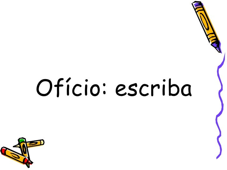 Ofício: escriba