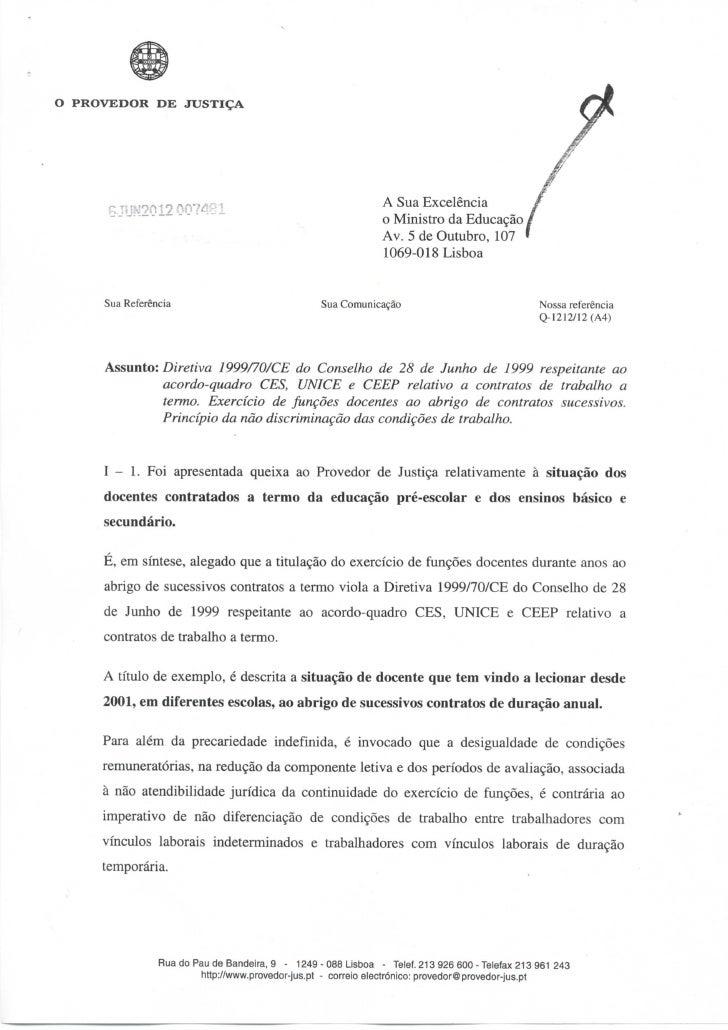 O PROVEDOR DE JUSTIÇA           G0120074                                            A Sua Excelência                      ...
