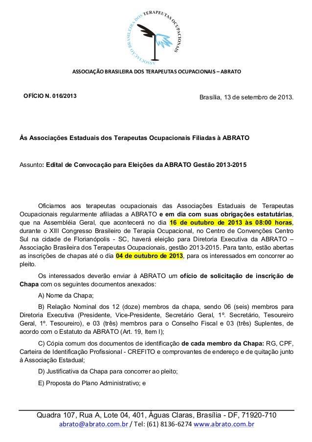 ASSOCIAÇÃO  BRASILEIRA  DOS  TERAPEUTAS  OCUPACIONAIS  –  ABRATO      Quadra 107, Rua A, ...