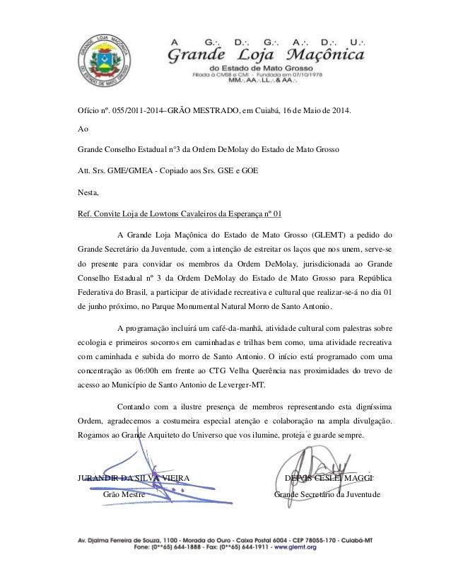Ofício nº. 055/2011-2014–GRÃO MESTRADO, em Cuiabá, 16 de Maio de 2014. Ao Grande Conselho Estadual n°3 da Ordem DeMolay do...