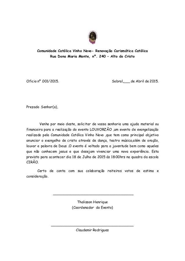 Comunidade Católica Vinho Novo- Renovação Carismática Católica Rua Dona Maria Monte, nº. 240 – Alto do Cristo Oficio nº .0...