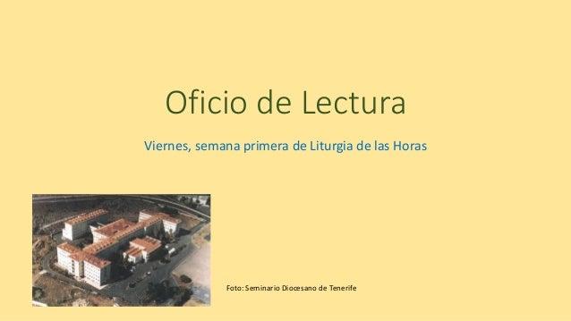 Oficio de Lectura Viernes, semana primera de Liturgia de las Horas Foto: Seminario Diocesano de Tenerife