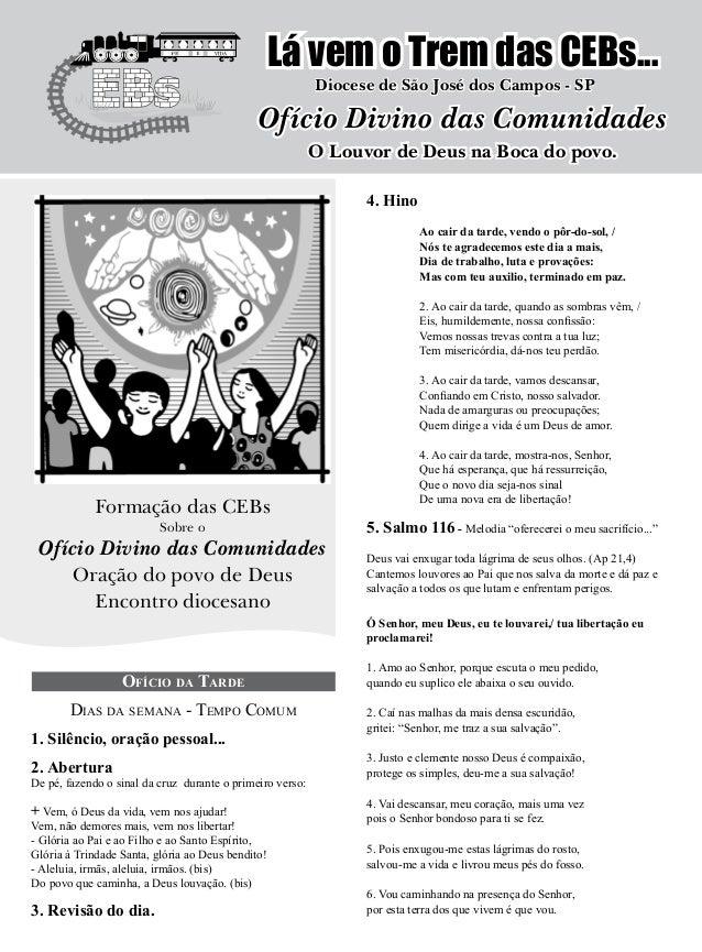 Lá vem o Trem das CEBs... Diocese de São José dos Campos - SP Formação das CEBs Sobre o Ofício Divino das Comunidades Oraç...