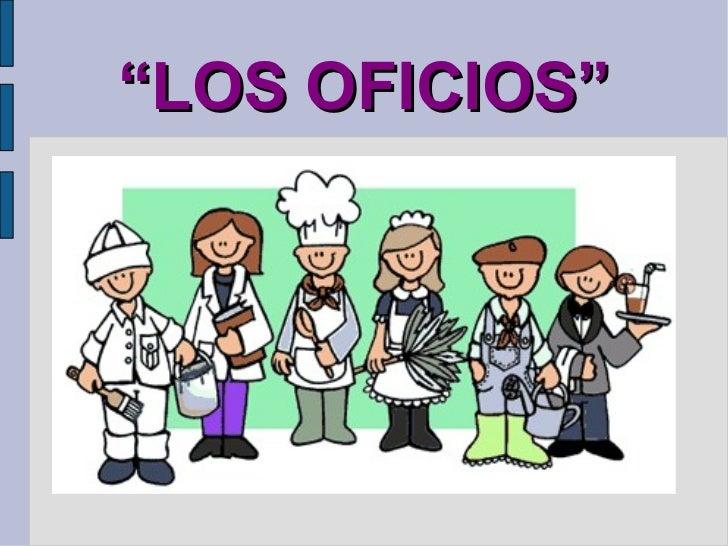 """"""" LOS OFICIOS"""""""