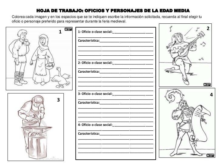 HOJA DE TRABAJO: OFICIOS Y PERSONAJES DE LA EDAD MEDIAColorea cada imagen y en los espacios que se te indiquen escribe la ...