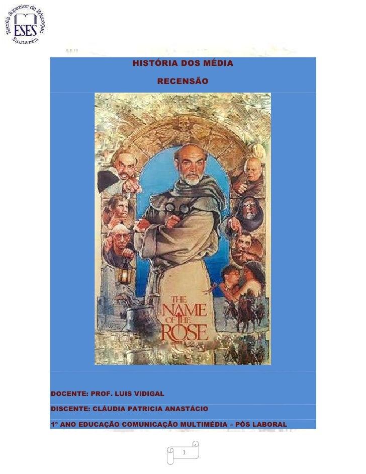 -1045210-876300HISTÓRIA DOS MÉDIARECENSÃODOCENTE: PROF. LUIS VIDIGALDISCENTE: CLÁUDIA PATRICIA ANASTÁCIO 1º ANO EDUCAÇÃO C...