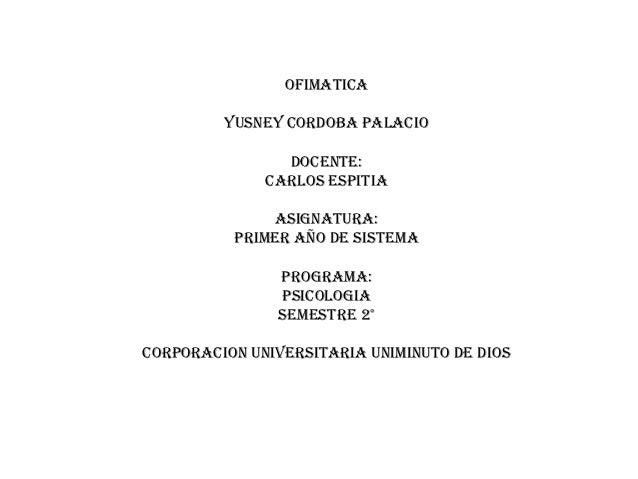 OFIMATICA         YUSNEY CORDOBA PALACIO                DOCENTE:              CARLOS ESPITIA              ASIGNATURA:     ...