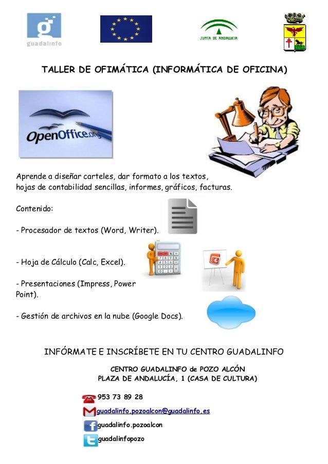 TALLER DE OFIMÁTICA (INFORMÁTICA DE OFICINA) Aprende a diseñar carteles, dar formato a los textos, hojas de contabilidad s...