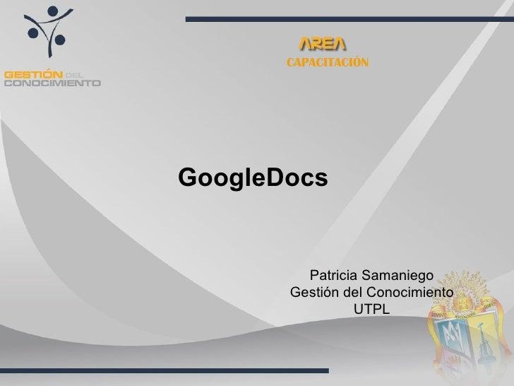 CAPACITACIÓN GoogleDocs Patricia Samaniego Gestión del Conocimiento UTPL