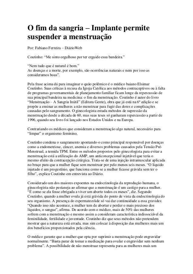 """O fim da sangria – Implante permite suspender a menstruação Por: Fabiano Ferreira – DiárioWeb Coutinho: """"Me sinto orgulhos..."""