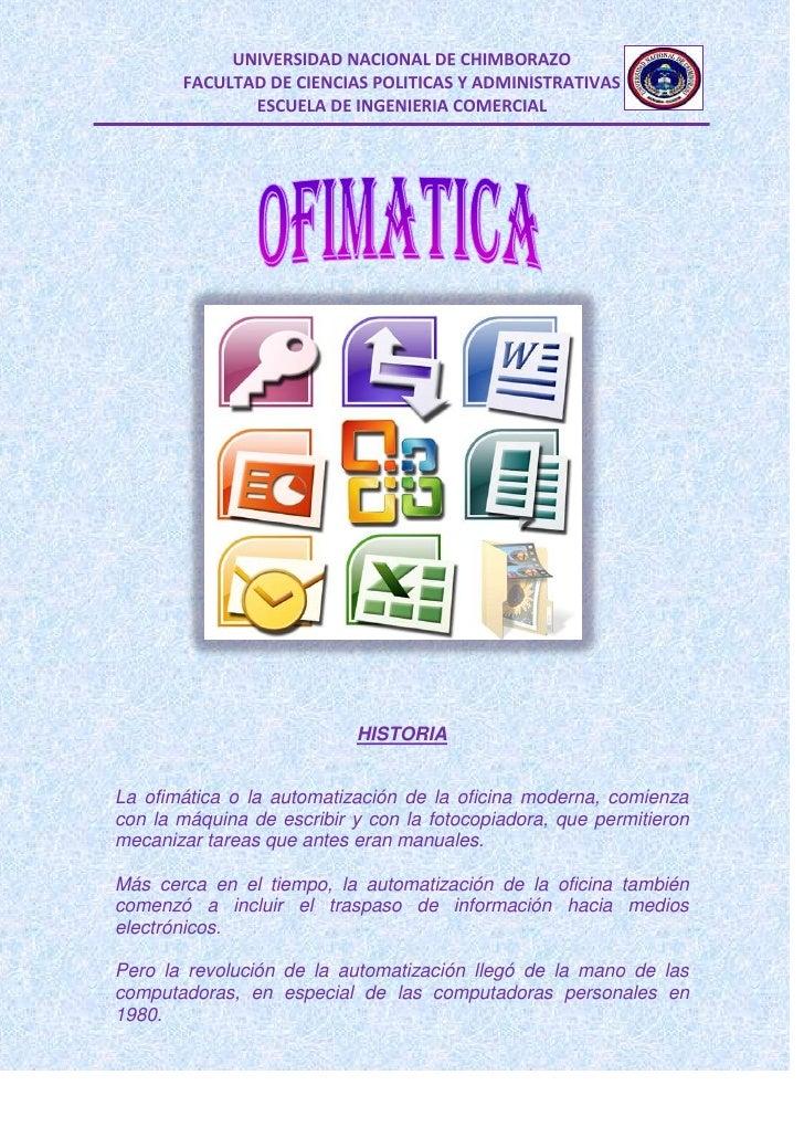 850900132080<br />HISTORIA <br />La ofimática o la automatización de la oficina moderna, comienza con la máquina de escrib...