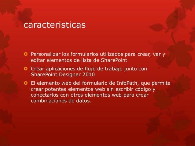 caracteristicas   Personalizar los formularios utilizados para crear, ver y  editar elementos de lista de SharePoint   C...