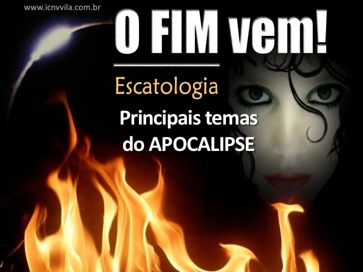 www.icnvvila.com.br                           Principais temas                       do APOCALIPSE