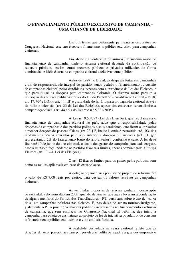 O FINANCIAMENTO PÚBLICO EXCLUSIVO DE CAMPANHA – UMA CHANCE DE LIBERDADE Um dos temas que certamente permeará as discussões...