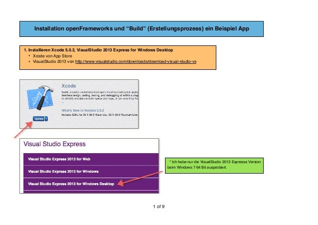 """Installation openFrameworks und """"Build"""" (Erstellungsprozess) ein Beispiel App  1. Installieren Xcode 5.0.2, VisualStudio ..."""