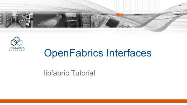 OpenFabrics Interfaces libfabric Tutorial